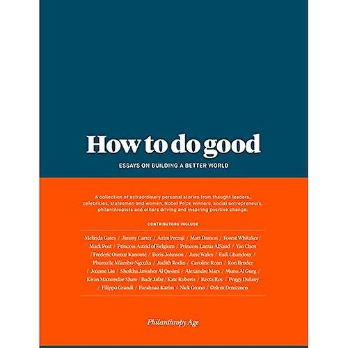 How to do good - Essays on building a better world