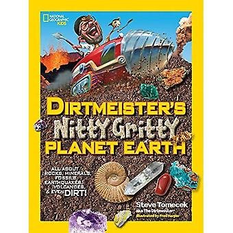 Nitty Gritty planète terre de Dirtmeister (National Geographic Kids)