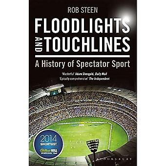 Floodlights and Touchlines: A History of Spectator Sport