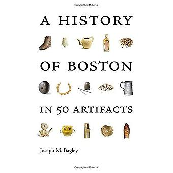 A History of Boston in 50 Artifacts