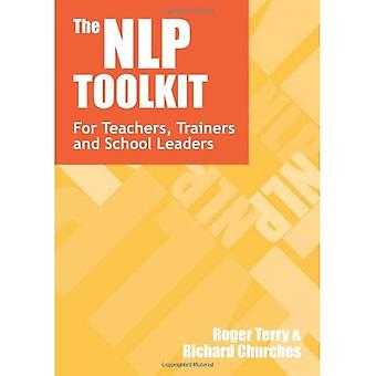 The NLP Toolkit: Activities and Strategies for Teachers, Trainers and School Leaders