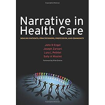 Kerronnan terveydenhuollossa: paranemista potilaille, ammattilaisten, ammattinsa ja yhteisön