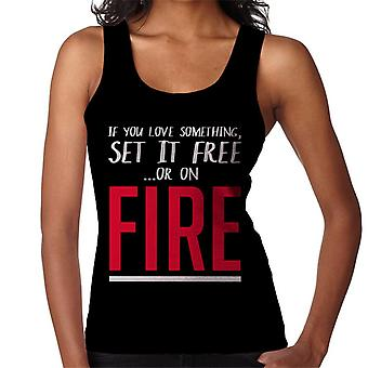 If You Love Something Set It On Fire Women's Vest
