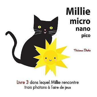 Millie Micro Nano Pico Livre 3 Dans Lequel Millie Rencontre Trois fotones A l ' aire de Jeux