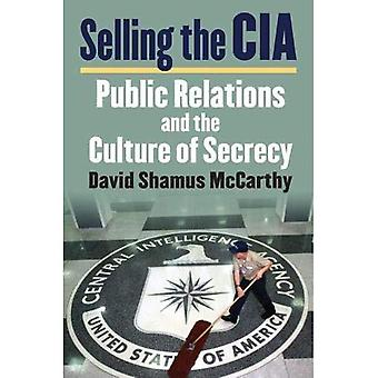 Selling the CIA: Public Relations and the Culture of Secrecy