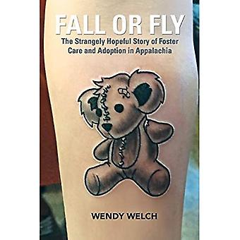 Fall or Fly: The Strangely� Hopeful Story of Foster Care and Adoption in Appalachia