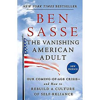 L'adulte américain Vanishing: Notre crise Coming-of-Age - et la reconstruction d'une Culture de l'autonomie