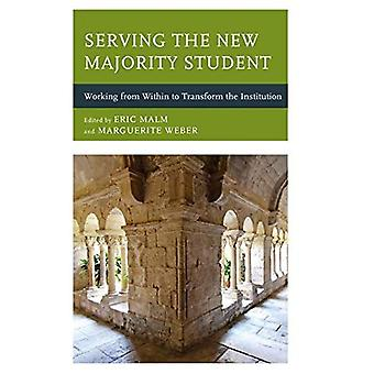 Serving the New Majority Student: Working from Within to Transform the Institution