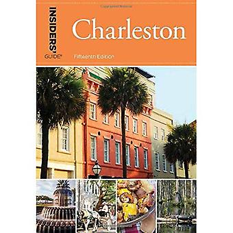Insiders' Guide (R) to Charleston: Including Mt. Pleasant, Summerville, Kiawah, and Other Islands (Insiders' Guide Series)