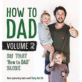 How to DAD Volume #2 door Jordan Watson