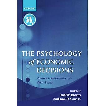 La psicología del volumen 1 racionalidad de las decisiones económicas y bienestar de Isabelle y Brocas