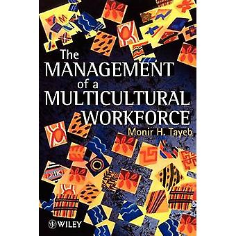 The Management of a Multicultural Workforce by Tayeb & Monir H.