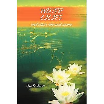 Os lírios de água e outras poemas etéreas de DAniello & Jim
