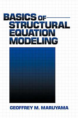 Basics of Structural Equation Modeling by Maruyama & Geoffrey M.