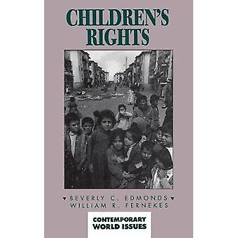 Childrens Rights A Reference Handbook by Edmonds & Beverly