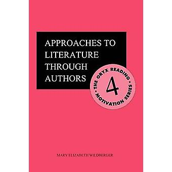 Approaches to Literature Through Authors by Wildberger & Mary Elizabeth