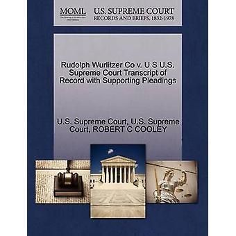 Rudolph Wurlitzer Co v. U S US Supreme Court avskrift av posten med stödjande yrkats av US Supreme Court