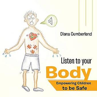 Listen to your Body Empowering Children to be Safe by Cumberland & Diana