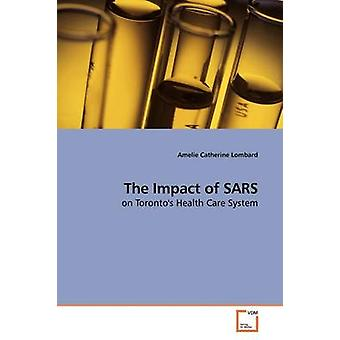 The Impact of SARS by Lombard & Amelie Catherine