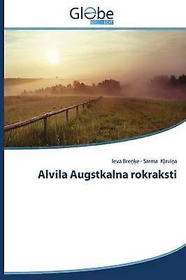Alvila Augstkalna rokraksti by Bree Ieva