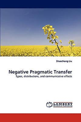 Negative Pragmatic Transfer by Liu & Shaozhong