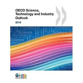 OECD Science Technology and Industry Outlook 2010 von OECD Publishing