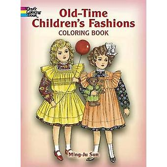 Old-Time Children's Fashions Coloring Book by Ming-Ju Sun - 978048644