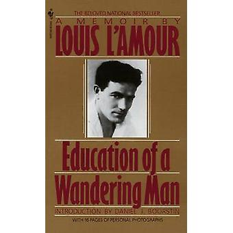 Education of a Wandering Man by Louis L'Amour - 9780553286526 Book