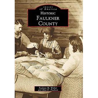 Historic Faulkner County by Paulette Walter - Walker - Paulson - Alan