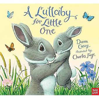 A Lullaby for Little One by Dawn Casey - Charles Fuge - 9780763676087