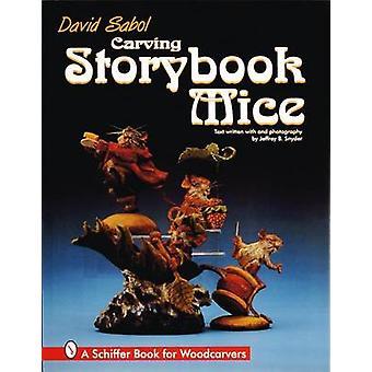Carving Storybook Mice by David Sabol - 9780764302367 Book
