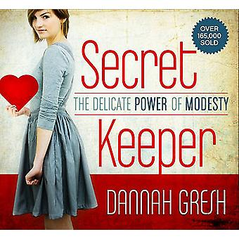 Secret Keeper - The Delicate Power of Modesty by Dannah Gresh - 978080
