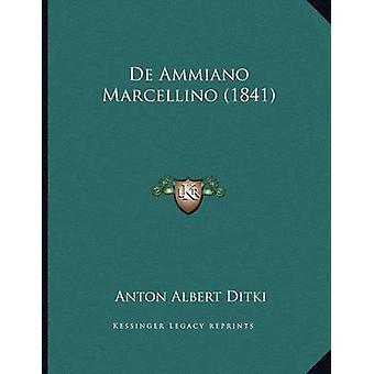 de Ammiano Marcellino (1841) by Anton Albert Ditki - 9781168297310 Bo