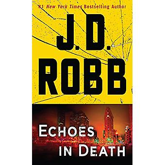 Echoes in Death - An Eve Dallas Novel by J D Robb - 9781432837501 Book