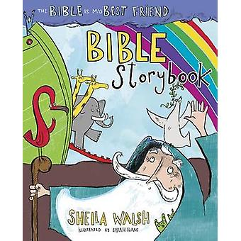 The Bible Is My Best Friend Bible Storybook by Sheila Walsh - 9781433