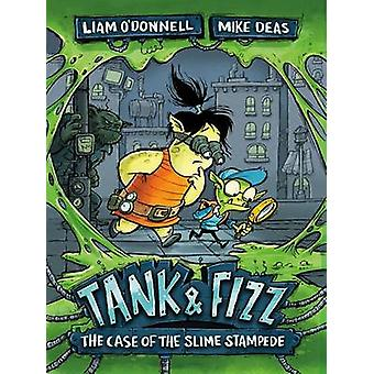Tank & Fizz - The Case of the Slime Stampede by Liam O'Donnell - Mike