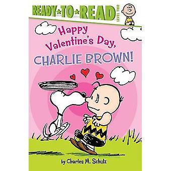 Happy Valentine's Day - Charlie Brown! by Maggie Testa - 978148144133