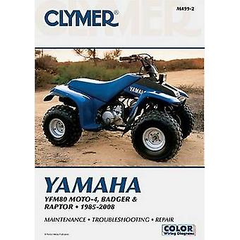 Clymer Yamaha YFM80 MOTO-4 - BADGER and RAPTOR 1985-2008 (2nd) by Lee