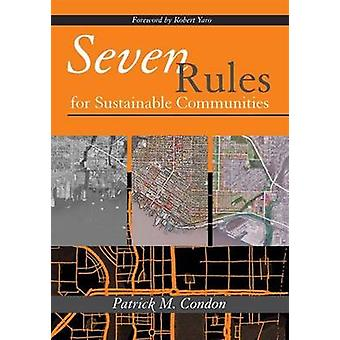 The Seven Rules for Sustainable Cities - Community Design Strategies f