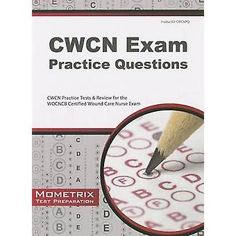CWCN Exam Practice Questions - CWCN Practice Tests & Review for the WO