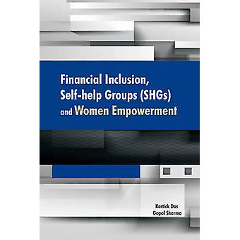 Financial Inclusion - Self-Help Groups (SHGs) & Women Empowerment by