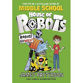 House of Robots by James Patterson