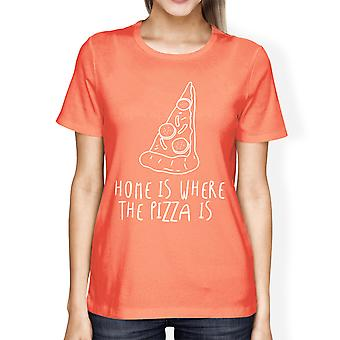 Home Where Pizza Is Woman Peach Shirt Funny Graphic T-shirt