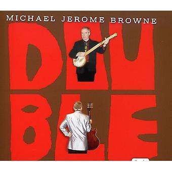 Michael Jerome Browne - dobbelt [CD] USA import