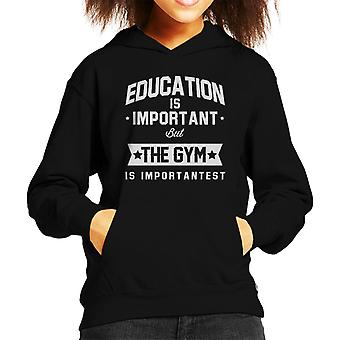 Education Is Important But The Gym Is Importantest Kid's Hooded Sweatshirt