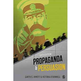 Propaganda  Persuasion by Garth S. Jowett & Victoria J. ODonnell
