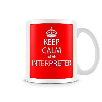 Keep Calm ik ben een Interpreter bedrukte mok