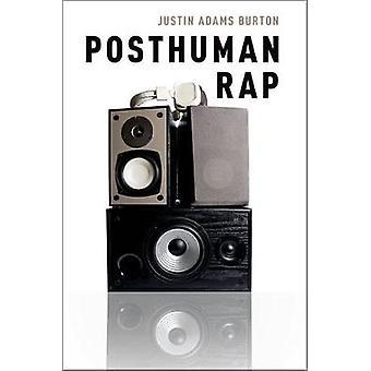 Posthuman Rap by Justin Adams Burton - 9780190235468 Book