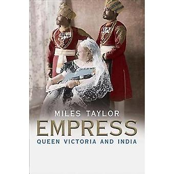 Empress - Queen Victoria and India by Empress - Queen Victoria and Indi