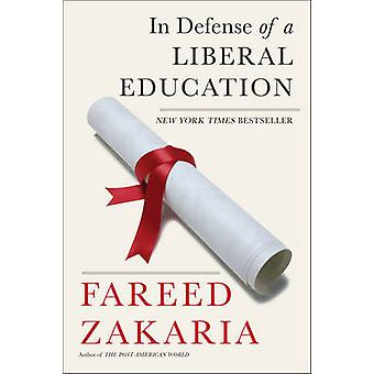 In Defense of a Liberal Education by Fareed Zakaria - 9780393352344 B